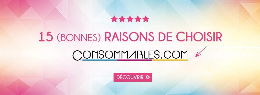 15 bonnes raisons de choisir Consommables.com !